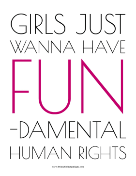 Girls Just Wanna Have Fun Protest Sign