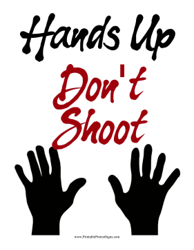 Hands Up Dont Shoot Protest Sign