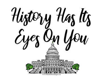 History Has Its Eyes Protest Sign