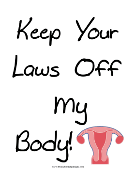 Laws Off My Body Protest Sign